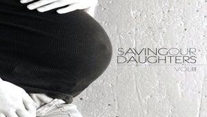 'Saving Our Daughters, Vol 3' Talks Teen Pregnancy