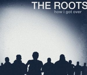 Listen to Roots' 'How I Got Over' Early
