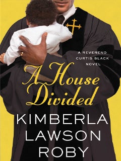 Memorial Day Weekend Read: Kimberla Lawson Roby's 'A House Divided'