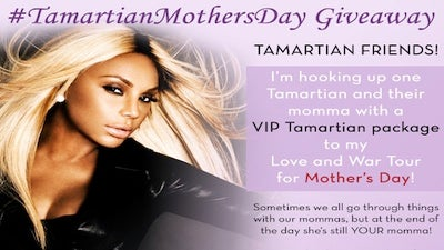 Enter Tamar Braxton's Mother's Day Giveaway