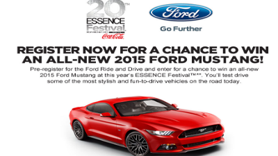 Going To ESSENCE Festival? Register For A Chance to Win A 2015 Ford Mustang In New Orleans!