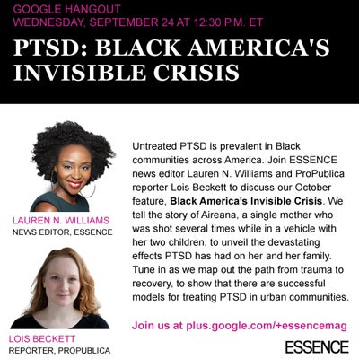 Watch ESSENCE's Google Chat with ProPublica on PTSD in Our Community