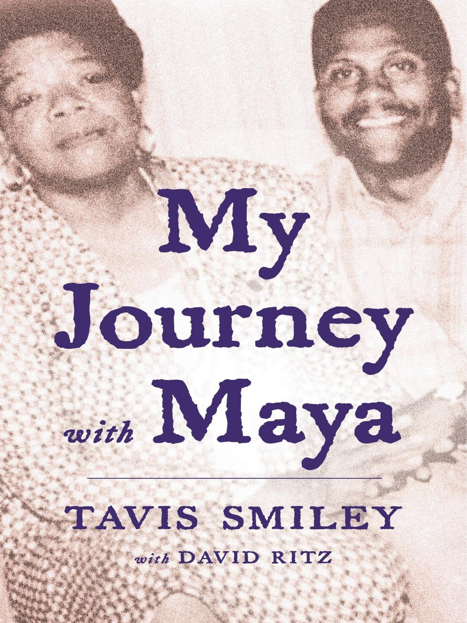 Read An Excerpt from Tavis Smiley's 'My Journey with Maya'