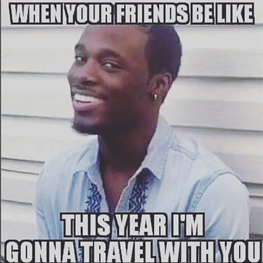 Image of: Clean 14 Hilarious Memes That Only People Who Love To Travel Will Understand India Today 14 Hilarious Memes That Only People Who Love To Travel Will