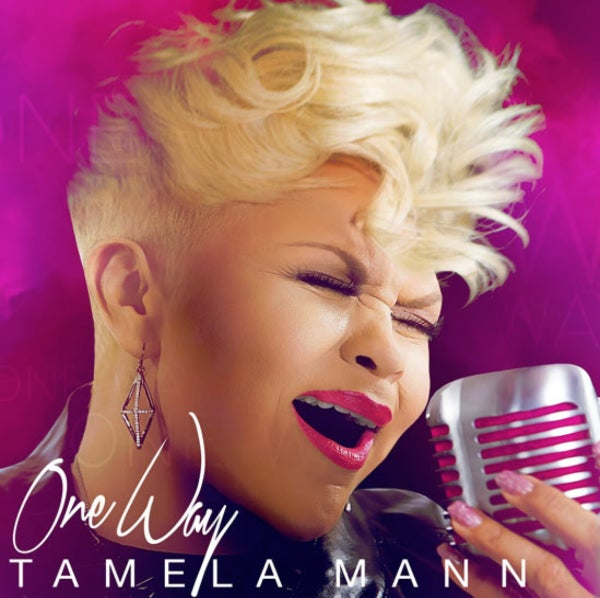"""Hear New Music From Tamela Mann's Upcoming Album """"One Way"""""""