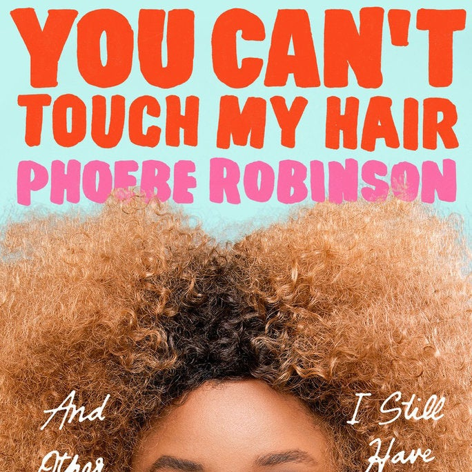 2 Dope Queens' Phoebe Robinson On Her New Book, Podcast Empire, and the Best Advice She's Ever Received