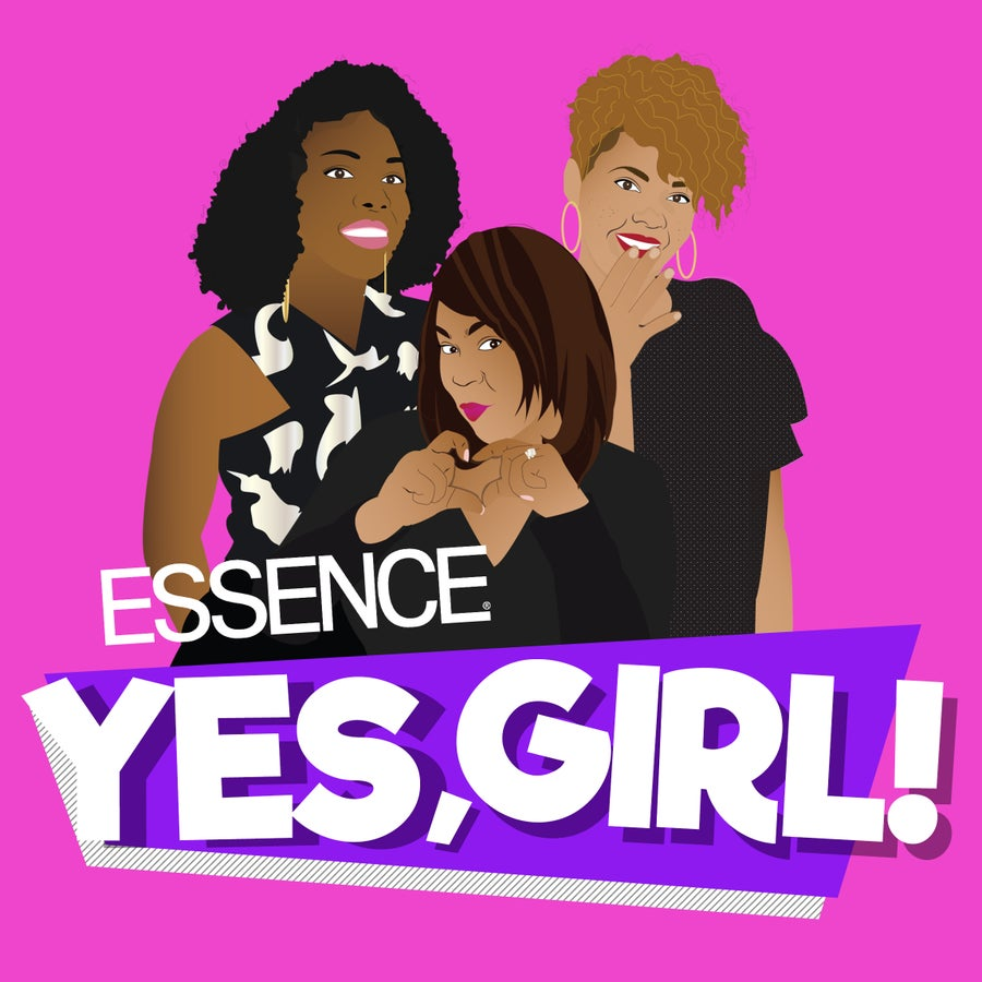 ESSENCE 'Yes, Girl' Podcast Launch