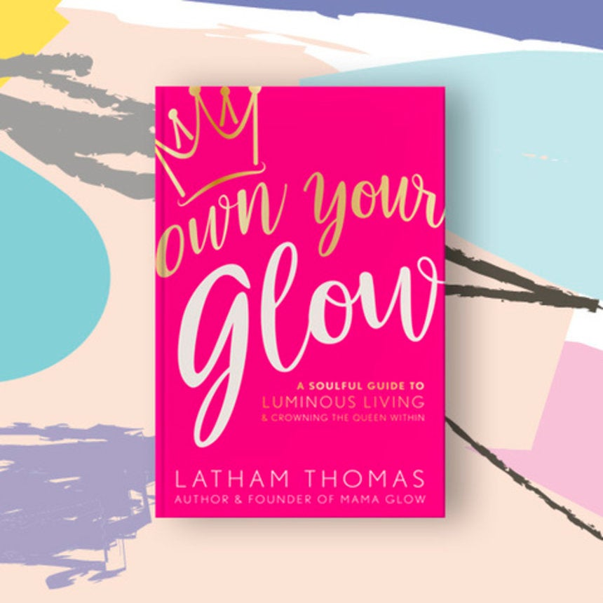How To Own Your Black Girl Glow With Advice From Glow Maven Latham Thomas