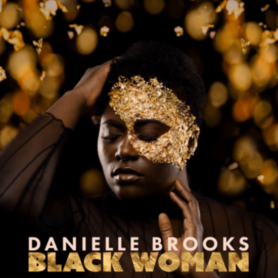 Danielle Brooks Delivers A New Single Just For Black Women, Plus Six Other Songs We Love