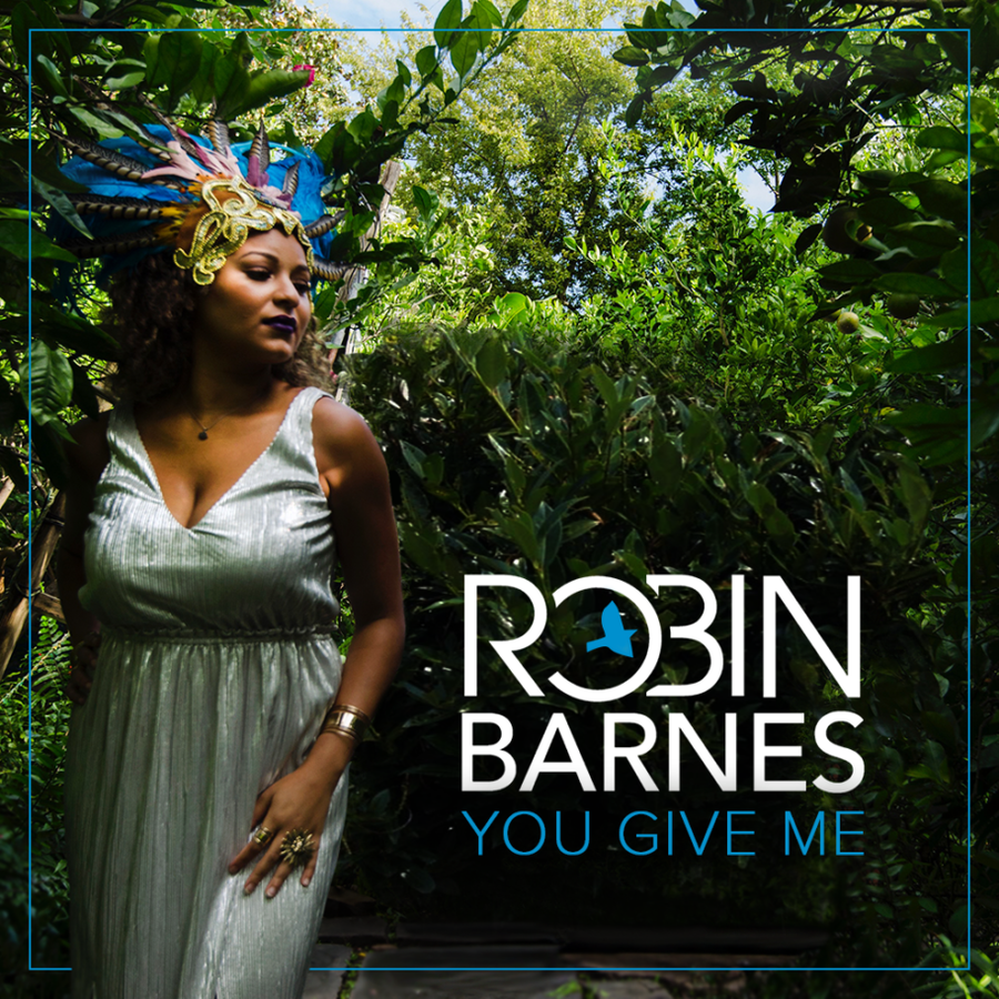 Songbird Robin Barnes Returns With An Enchanting New Sound And Single, 'You Give Me'
