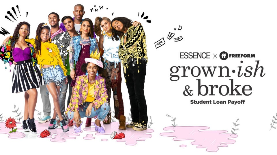 ESSENCE And Freeform Have Launched The Grownish & Broke-Student Loan Payoff