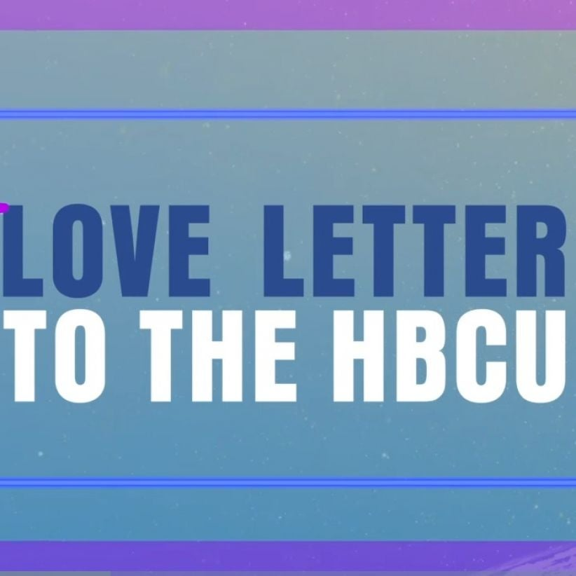 A Love Letter To HBCUs