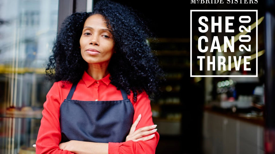 McBride Sisters Launch #SheCanThrive2020 Grant To Help Black Women Business Owners