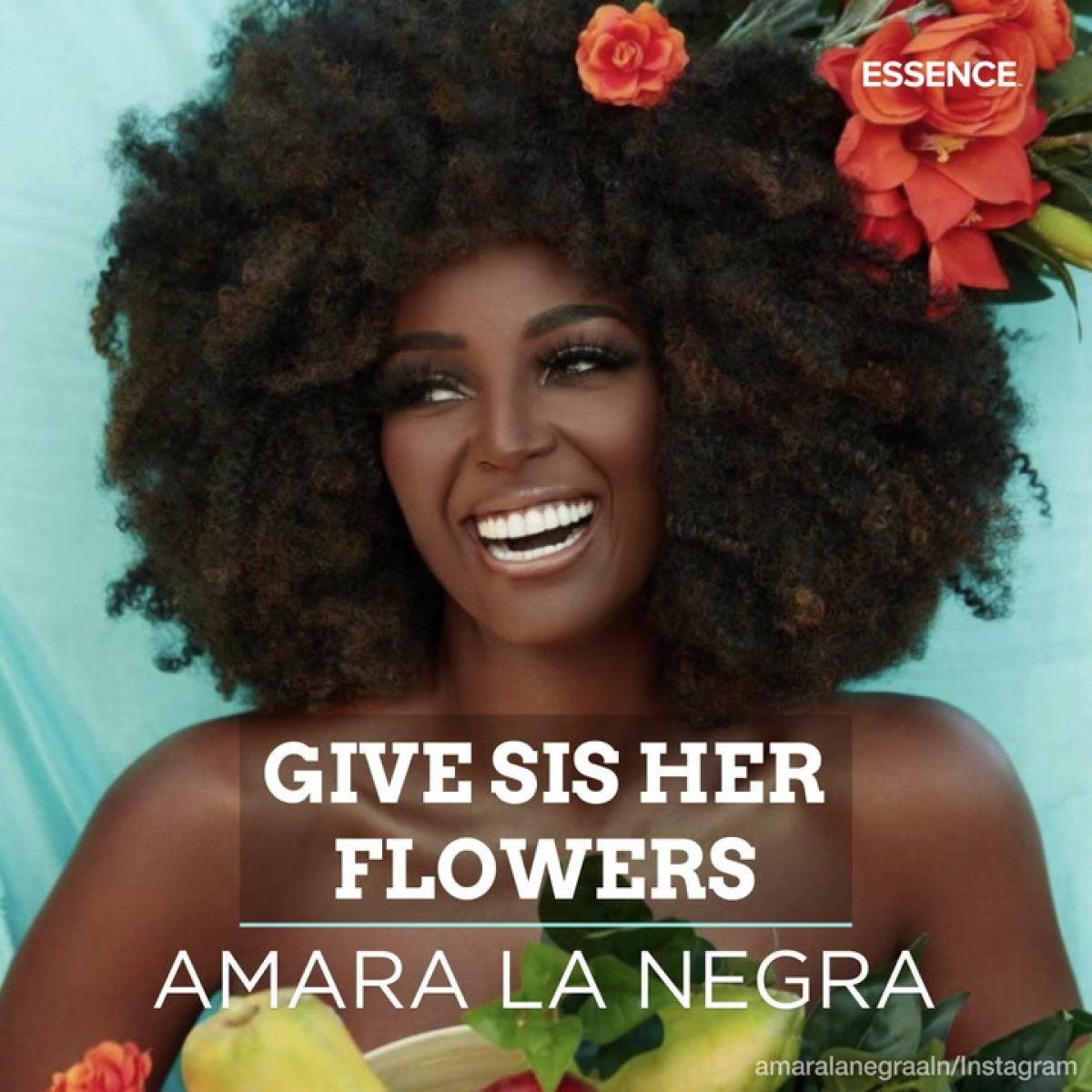 Give Sis Her Flowers | Amara La Negra