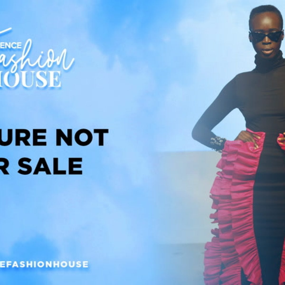 Fashion House | Culture Not For Sale